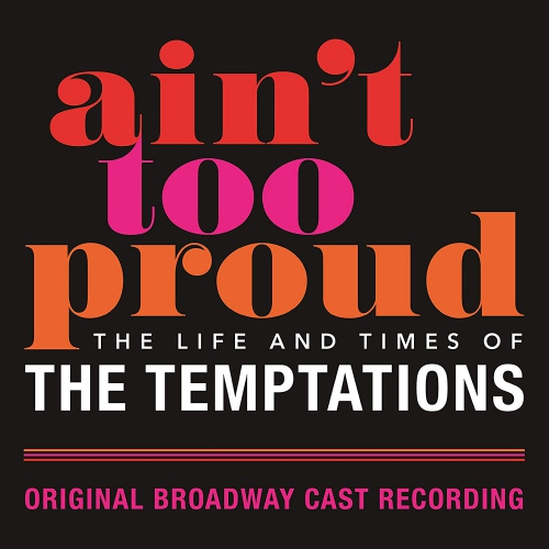 Original Broadway Cast Recording - Ain't Too Proud: The Life And Times Of The Temptations