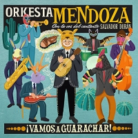 Orkesta Mendoza -Vamos A Guarachar
