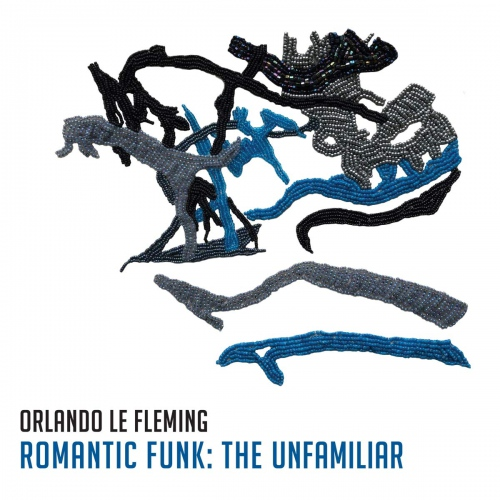 Orlando Le Fleming - Romantic Funk: The Unfamiliar