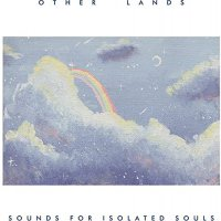 Other Lands - Sounds For Isolated Souls