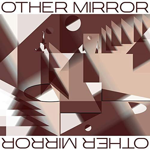Other Mirror -Other Mirror