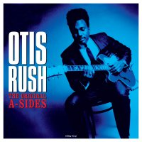Otis Rush -Original A-Sides