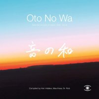 Oto No Wa - Selected Sounds Of Japan (1988-2018) -Oto No Wa - Selected Sounds Of Japan