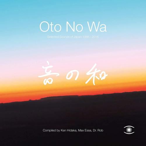 Oto No Wa - Selected Sounds Of Japan (1988 - 2018) -Oto No Wa - Selected Sounds Of Japan