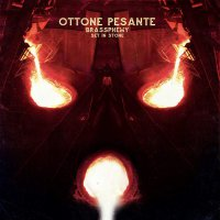 Ottone Pesante - Brassphemy Set In Stone