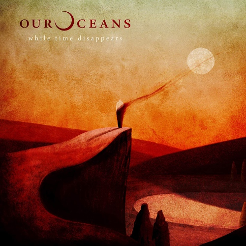 Our Oceans -While Time Disappears
