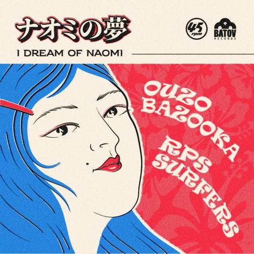 Ouzo Bazooka / Rps Surfers -I Dream Of Naomi