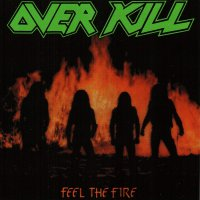 Over Kill - Feel The Fire