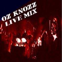 Oz Knozz -Live Mix