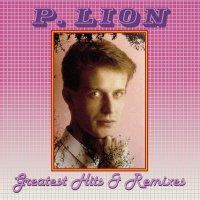 P. Lion - Greatest Hits & Remixes