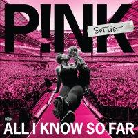 P!Nk - All I Know So Far: Setlist