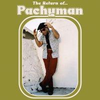 Pachyman -The Return Of...