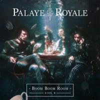 Palaye Royale - Boom Boom Room Side B