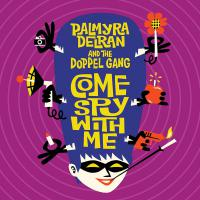 Palmyra Delran And The Doppel Gang - Come Spy With Me
