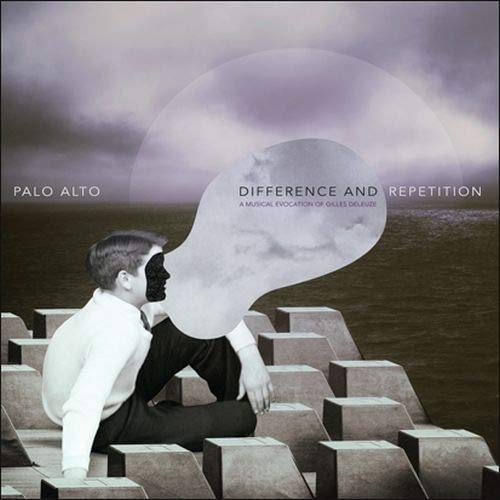 Palo Alto -Difference & Repetition