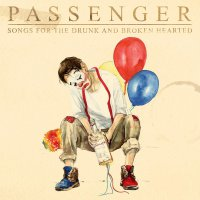 Passenger -Songs For The Drunk And Broken Hearted