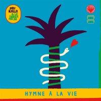 Pat Kalla &  Le Super Mojo -Hymne A La Vie