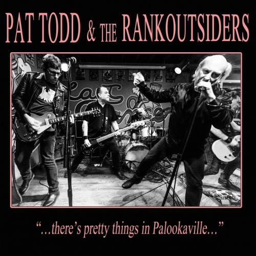 Pat Todd &  Rankoutsiders - There's Pretty Things In Palookaville