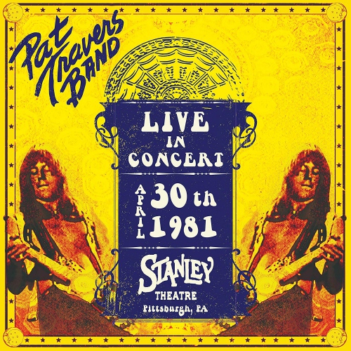 Pat Travers - Live In Concert April 30Th, 1981 - Stanley Theatre, Pittsburgh, Pa