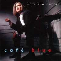 Patricia Barber -Cafe Blue