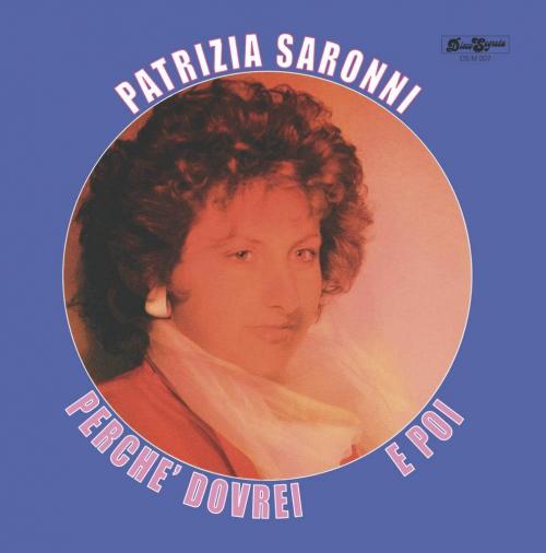 Patrizia Saronni - E Poi / Perche Dovrei