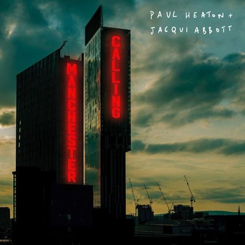 Paul Heaton / Jacqui Abbott - Manchester Calling