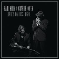 Paul Kelly -Deaths Dateless Night