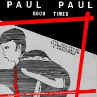 Paul Paul -Good Times