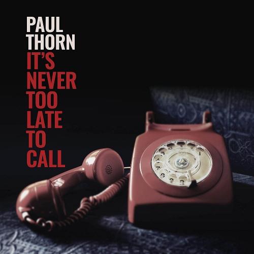 Paul Thorn - Never Too Late To Call