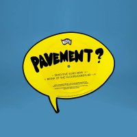 Pavement - Sensitive Euro Man B/W Brink Of The Clouds/Candylad