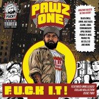 Pawz One -F.u.c.k I.t