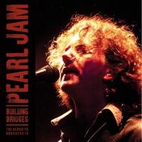 Pearl Jam - Building Bridge