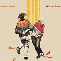 Peat  &  Diesel - Uptown Fank