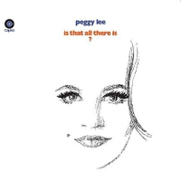 Peggy Lee - Is That All There Is?