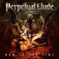 Perpetual Etude -Now Is The Time