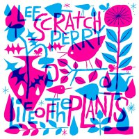Lee Scratch Perry - Life Of The Plants