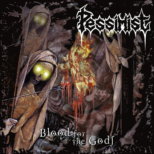 Pessimist - Blood For The Gods