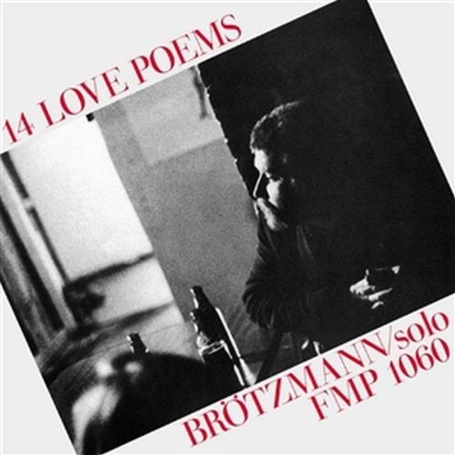 Peter Brotzmann - 14 Love Poems