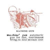Peter Brotzmann - Machine Gun