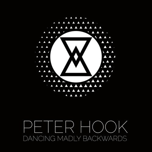 Peter Hook Dancing Madly Backwards Upcoming Vinyl