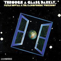 Peter Howell &  Radiophonic Workshop - Through A Glass Darkly