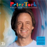 Peter Tork -Stranger Things Have Happened