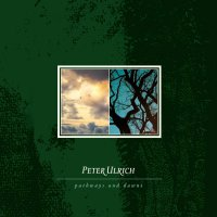 Peter Ulrich -Pathways And Dawns
