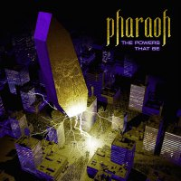 Pharaoh -The Powers That Be
