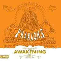 Pharaohs - Awakening
