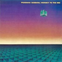 Pharoah Sanders -Journey To The One