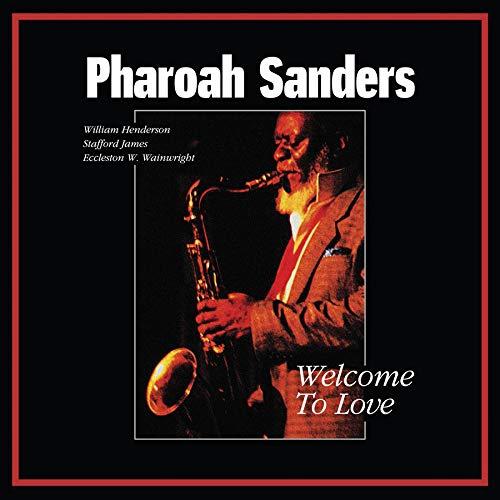 Pharoah Sanders - Welcome To Love