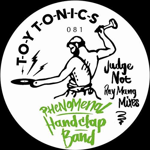 Phenomenal Handclap Band Judge Not Ray Mang Mixes