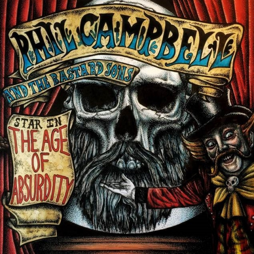 Phil Campbell & The Bastard Sons - Age Of Absurdity