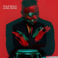 Philip Bailey -Love Will Find A Way